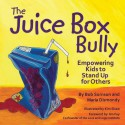 The Juice Box Bully: Empowering Kids to Stand Up For Others - Bob Sornson, Maria Dismondy, Kim Shaw