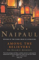 Among the Believers : An Islamic Journey - V.S. Naipaul