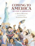 Coming to America : The Story of Immigration - Betsy Maestro, Suzanne Ryan