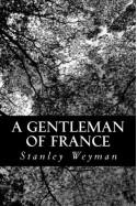A Gentleman of France - Stanley Weyman