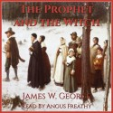 The Prophet and the Witch - James W. George