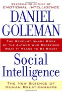 Social Intelligence: The New Science of Human Relationships - Daniel Goleman