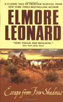 Escape from Five Shadows - Elmore Leonard