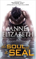 The Soul of a SEAL (West Coast Navy SEALs) - Anne Elizabeth