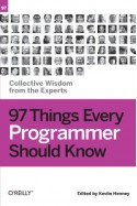 97 Things Every Programmer Should Know: Collective Wisdom from the Experts - Kevlin Henney