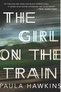 The Girl on the Train: A Novel - Paula Hawkins