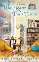 Well Read, Then Dead - Terrie Farley Moran