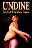 Undine - Friedrich de la Motte Fouqué, F.E. Bunnett