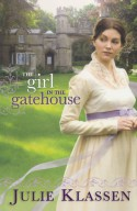 The Girl in the Gatehouse - Julie Klassen