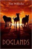 Doglands - Tim Willocks