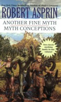 Another Fine Myth / Myth Conceptions - Robert Lynn Asprin