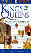 Kings & Queens of England and Scotland - DK Publishing;Plantagenet Somerset Fry