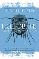 Trilobite!: Eyewitness to Evolution - Richard Fortey