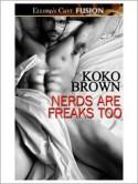 Nerds Are Freaks Too - Koko Brown