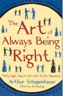 The Art of Always Being Right - Arthur Schopenhauer