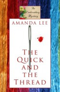 The Quick and the Thread - Amanda Lee