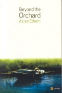 Beyond the Orchard - Azize Ethem