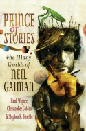 Prince of Stories: The Many Worlds of Neil Gaiman - Hank Wagner, Christopher Golden, Stephen R. Bissette, Terry Pratchett