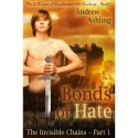 The Invisible Chains - Part 1: Bonds of Hate - Andrew Ashling