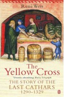 The Yellow Cross: The Story of the Last Cathars 1290-1329 - René Weis