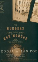 Murders in the Rue Morgue, The: The Dupin Tales - Edgar Allan Poe