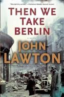 Then We Take Berlin - John Lawton
