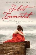 Juliet Immortal - Stacey Jay