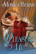 Pleasure Me - Monica Burns