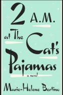 2 a.m. at The Cat's Pajamas (Audio) - Marie-Helene Bertino