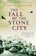 The Fall of the Stone City - Ismail Kadaré, John Hodgson