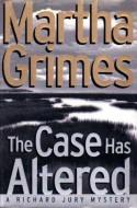 The Case Has Altered (Richard Jury Mysteries 14) - Martha Grimes