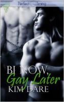 Bi Now, Gay Later - Kim Dare