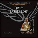 Love's Labor's Lost (Arkangel Complete Shakespeare) - Alex Jennings, Greg Wise, Alan Howard, William Shakespeare
