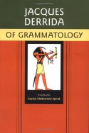 Of Grammatology - Gayatri Chakravorty Spivak, Jacques Derrida