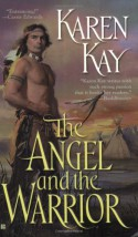 The Angel and the Warrior - Karen Kay
