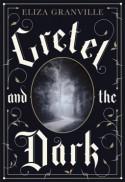 Gretel and the Dark: A Novel - Eliza Granville