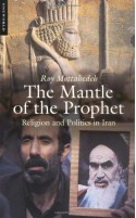 The Mantle of the Prophet: Religion and Politics in Iran - Roy Mottahedeh