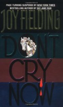 Don't Cry Now - Joy Fielding