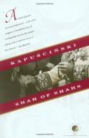 Shah of Shahs - Ryszard Kapuściński