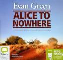 Alice to Nowhere - Evan Green, Richard Aspel