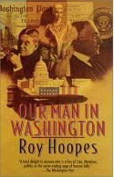 Our Man In Washington - Roy Hoopes