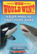 Killer Whale Vs. Great White Shark - Jerry Pallotta, Rob Bolster