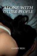 Alone with Other People - Gabby Bess