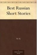 Best Russian Short Stories - N/A