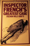 Inspector French's Greatest Case - Freeman Wills Crofts