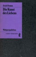 Die Kunst des Liebens - Ernst Mickel, Liselotte Mickel, Erich Fromm