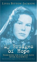 My Bridges of Hope - Livia Bitton-Jackson