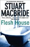 Flesh House - Stuart MacBride