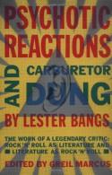 Psychotic Reactions and Carburetor Dung - Lester Bangs, Greil Marcus
