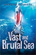 The Vast and Brutal Sea - Zoraida Córdova